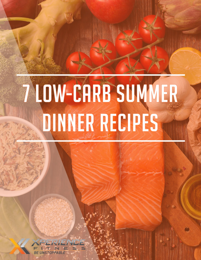 7 Low Carb Summer Dinner Recipes Xperience Fitness