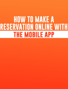 how to make a reservation online with the mobile app